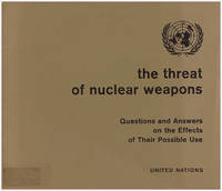 The Threat of Nuclear Weapons: Questions and Answers on the Effects of Their Possible Use