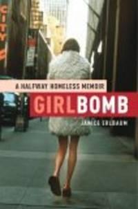 Girlbomb : A Halfway Homeless Memoir