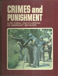 CRIMES AND PUNISHMENT VOLUME ELEVEN A Pictorial Encyclopedia of Aberrant  Behavior
