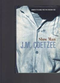 Slow Man by  J. M Coetzee - Hardcover - 2005 - from Berry Books and Biblio.com