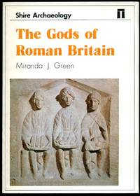 The Gods of Roman Britain (Shire Archaeology Series) Number 34 in the Series