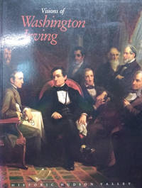 image of Visions of Washington Irving:  Selected Works from the Collections of the  Historic Hudson Valley