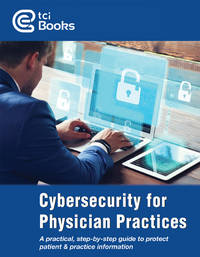 Cybersecurity for Physician Practices