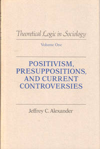 Positivism, Presuppositions, and Current Controversies
