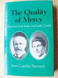 THE QUALITY OF MERCY: The Lives of Sir James and Lady Cantlie