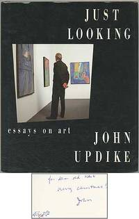 art essay john just looking updike In his introduction to collected early stories (2003), john updike explained  ( 449) he must have felt just as strongly about his non-fiction reviews and essays,  since  places and writings about painters, exhibitions, and other art events  in  looking at art with lots of other people around you also looking.