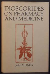 Dioscorides on Pharmacy and Medicine (Review Copy)