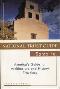 National Trust Guide Santa Fe: America's Guide for Architecture and History Travelers