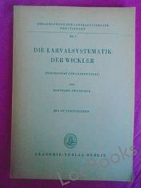 DIE LARVALSYSTEMATIK DER WICKLER (Tortricidae und Carposinidae)