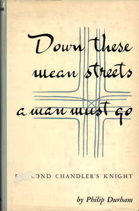 image of DOWN THESE MEAN STREETS A MAN MUST GO ~ Raymond Chandler's Knight