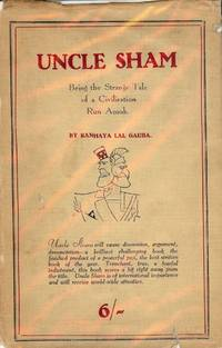 UNCLE SHAM: BEING THE STRANGE TALE OF A CIVILISATION RUN AMOK