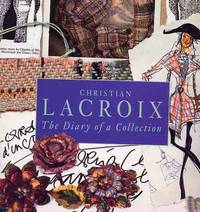 image of Christian Lacroix. The Diary Of A Collection