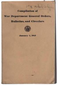 Compilation of War Department General Orders, Bulletins, Circulars. January 1, 1943