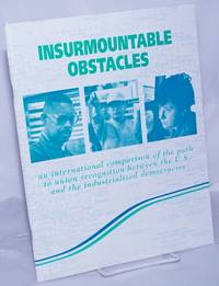 Insurmountable obstacles; an international comparison of the path to union recognition between the U.S. and the industrialized democracies