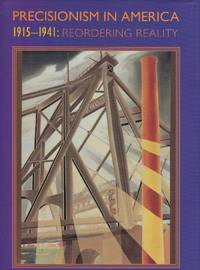 Precisionism in America 1915-1941: Reordering Reality