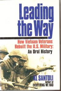 image of Leading the Way: How Vietnam Veterans Rebuilt the U.S. Military: An Oral History