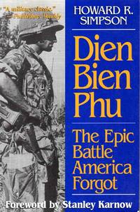 Dien Bien Phu the Epic Battle America Forgot by Howard R. Simpson - Paperback - 1996 - from C.A. Hood & Associates and Biblio.com