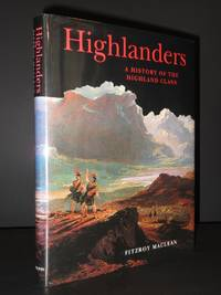 Highlanders: A History of the Highland Clans [SIGNED]