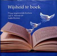 Wijsheid te Boek. Profiel van een veranderend tijdsbeeld, meningen en  visies. With: Wijsheid te Boek: 75 jaar inspirerende boeken van N. Kluwer  tot Ankh-Hermes.