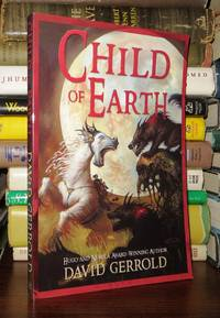 CHILD OF EARTH The Sea of Grass Trilogy
