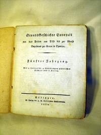 Staats-Geschichte Europas von dem Frieden von Tilsit bis zur Abreise Napoleons zur Armee in Spanien. Fünfter Jahrgang