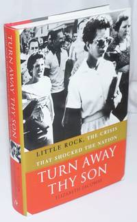 image of Turn Away Thy Son: Little Rock, the crisis that shocked the nation