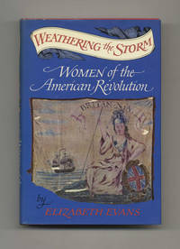 image of Weathering the Storm: Women of the American Revolution  - 1st Edition/1st  Printing