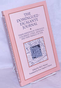 image of The Domínguez-Escalante Journal: Their expedition through Colorado, Utah, Arizona, and New Mexico in 1776