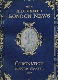 The Illustrated London News Coronation Record Number. 1937