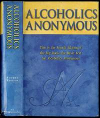 image of Alcoholics Anonymous: The story of how many thousands of men and women have recovered from Alcoholism: Fourth Edition