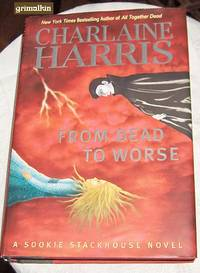 From Dead to Worse by  Charlaine Harris - Stated First Edition - 2008 - from Grimalkin Books and Biblio.com