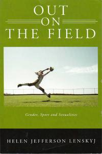 Out on the Field Gender, Sport and Sexualities