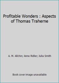 Profitable Wonders : Aspects of Thomas Traherne