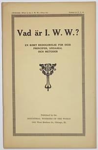 image of Vad är I.W.W.? En kort redogörelse för dess principer, ändamäl och metoder