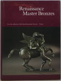 image of Renaissance Master Bronzes from the Collection of the Kunsthistorisches Museum, Vienna