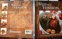 Wild About Venison: World-Class Recipes for the Game Connoisseur (Stoeger's)