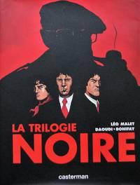 image of La trilogie noire : L'intégrale : La vie est dégueulasse ; Le soleil n'est pas pour nous ; Sueur aux tripes