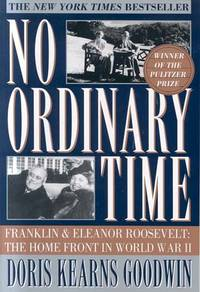 No Ordinary Time: Franklin and Eleanor Roosevelt The Home Front in World War II