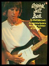ORIGINAL JEFF BECK - An Annotated Guide to the Guitar Technique of Jeff Beck