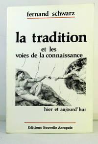 La tradition et les voies de la connaissance, hier et aujourd'hui [Broché]