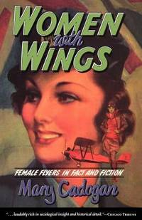 Women with Wings : Female Flyers in Fact and Fiction