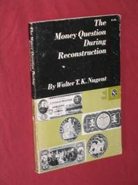 The Money Question During Reconstruction