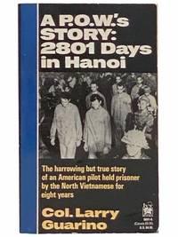 A P.O.W.'s Story: 2801 Days in Hanoi