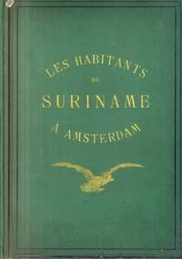 Les Habitants de Suriname: Notes Recueillies a L'Exposition Coloniale D'Amsterdam en 1883