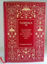 Florence: Its History -The Medici - The Humanists - Letters - Arts by  NY  Charles; Photogravures by W. H. Gilbo - Hardcover - Special edition - 1977? - from civilizingbooks (SKU: 1421AHL)