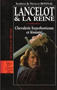 Lancelot et la Reine. Chevalerie hyperboréenne et Féminité