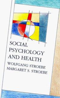 Social Psychology and Health (Mapping Social Psychology)