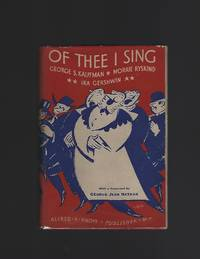 Of Thee I Sing by  Morrie  George S. & Ryskind - First Edition - 1932 - from Acorn Books and Biblio.com