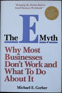 The E Myth : Why Most Businesses Don't Work and What to Do About It  25th Anniversary Limited Edition