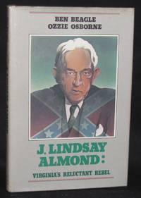 J. LINDSAY ALMOND: VIRGINIA'S RELUCTANT REBEL